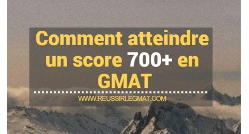 Comment atteindre un score 700 en GMAT