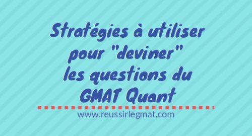 Stratégies à utiliser pour deviner les questions du GMAT Quant