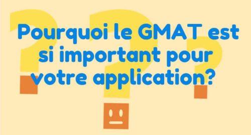 Pourquoi le GMAT est si important pour votre application