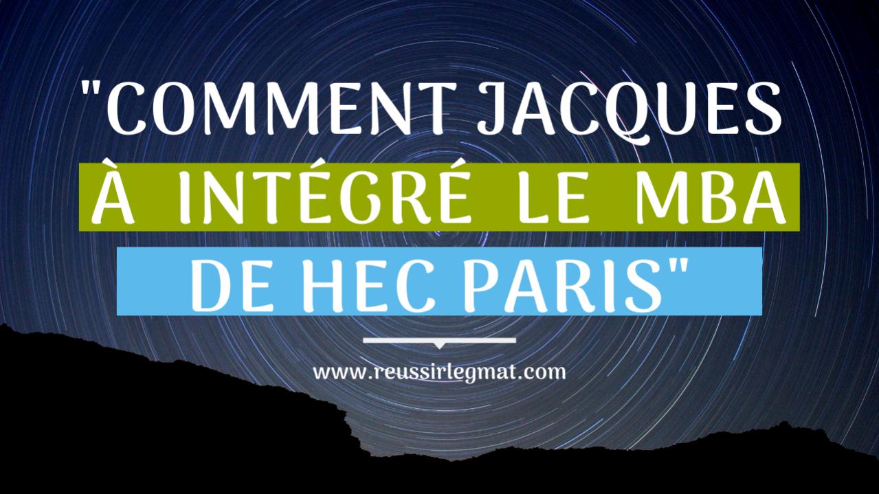 comment-jacques-a-integre-le-MBA-de-HEC-PARIS